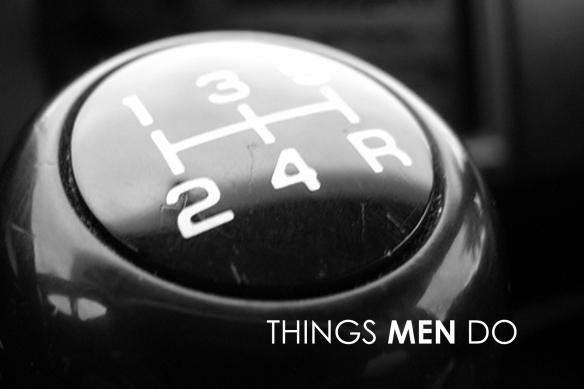 Things MEN Do