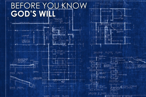 Before you know God's will…
