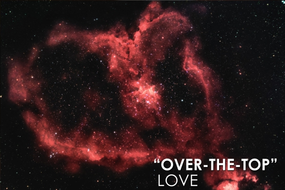 """""""Over-The-Top"""" Love"""