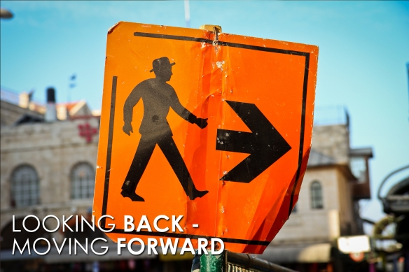 Looking Back – Moving Forward