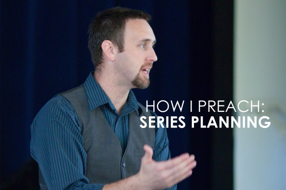 How I Preach: Series Planning