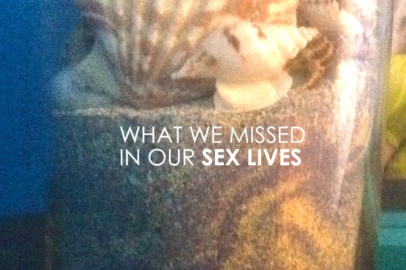 What we missed in our sex lives
