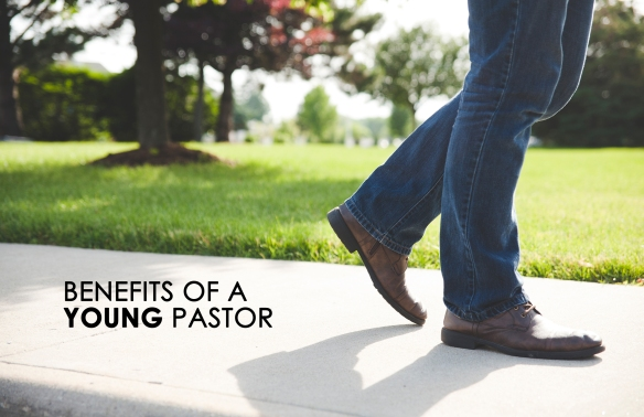 The Benefits of a Young Pastor